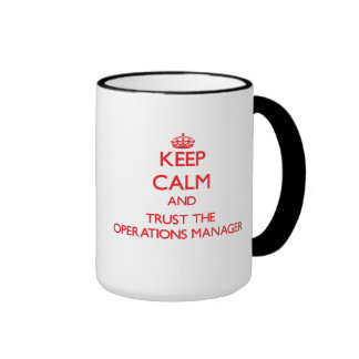 Keep Calm and Trust the Operations Manager Ringer Mug