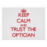 Keep Calm and Trust the Optician Poster