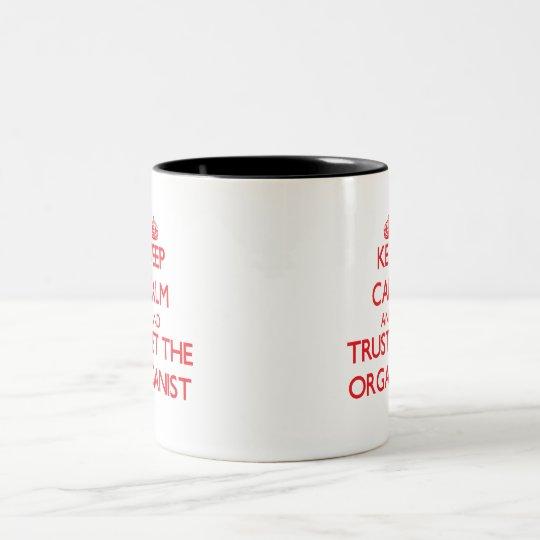 Keep Calm and Trust the Organist Two-Tone Coffee Mug