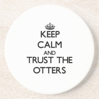 Keep calm and Trust the Otters Coaster