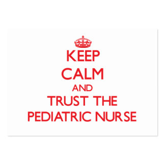 Keep Calm and Trust the Pediatric Nurse Large Business Cards (Pack Of 100)