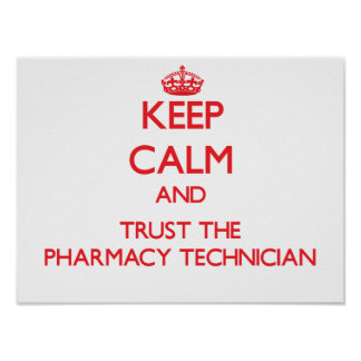 Keep Calm and Trust the Pharmacy Technician Poster
