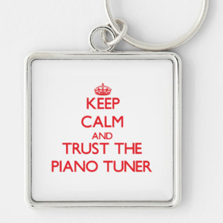 Keep Calm and Trust the Piano Tuner Key Chains