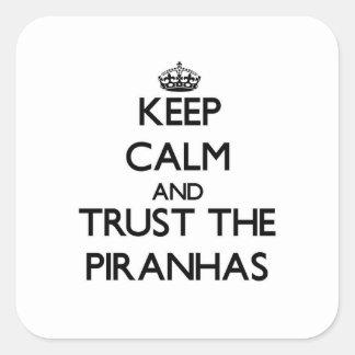 Keep calm and Trust the Piranhas Square Sticker
