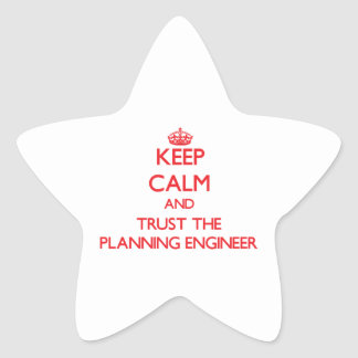 Keep Calm and Trust the Planning Engineer Stickers