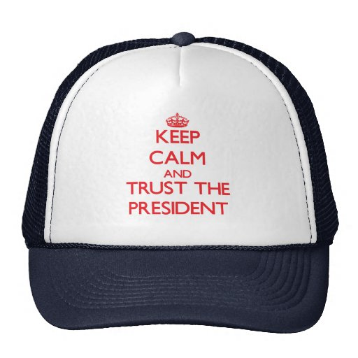 Keep Calm and Trust the President Mesh Hats