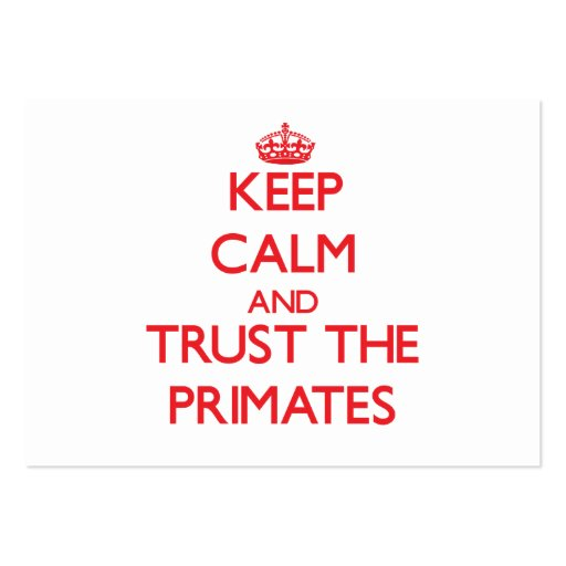 Keep calm and Trust the Primates Business Cards