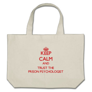 Keep Calm and Trust the Prison Psychologist Canvas Bag