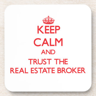 Keep Calm and Trust the Real Estate Broker Beverage Coaster