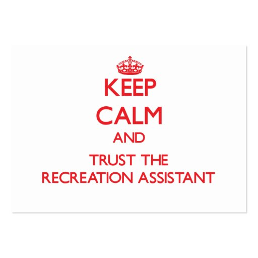 Keep Calm and Trust the Recreation Assistant Business Cards