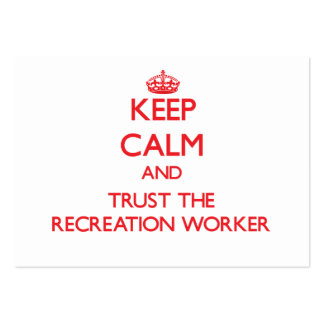 Keep Calm and Trust the Recreation Worker Business Card Template