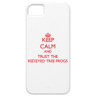 Keep calm and Trust the Red-Eyed Tree Frogs iPhone 5 Cover