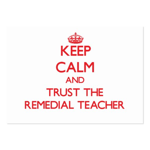 Keep Calm and Trust the Remedial Teacher Business Card