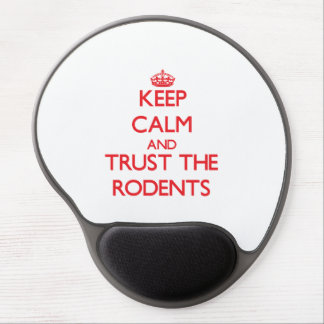 Keep calm and Trust the Rodents Gel Mouse Mat