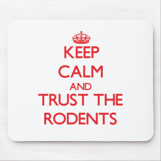 Keep calm and Trust the Rodents Mousepad