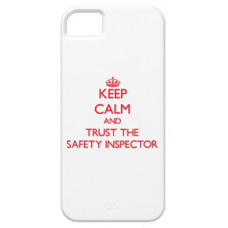 Keep Calm and Trust the Safety Inspector iPhone 5 Cases