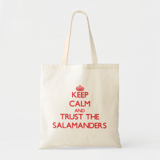 Keep calm and Trust the Salamanders Tote Bags