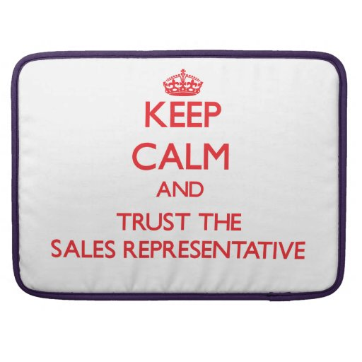 Keep Calm and Trust the Sales Representative Sleeves For MacBooks