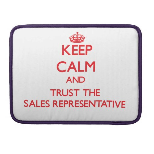 Keep Calm and Trust the Sales Representative Sleeves For MacBook Pro