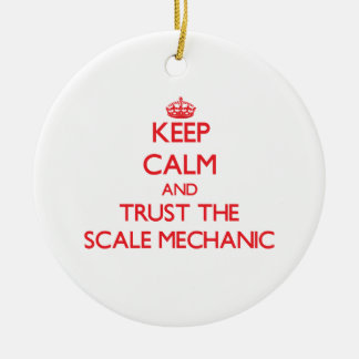 Keep Calm and Trust the Scale Mechanic Christmas Ornament