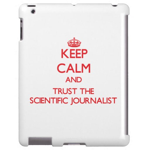 Keep Calm and Trust the Scientific Journalist