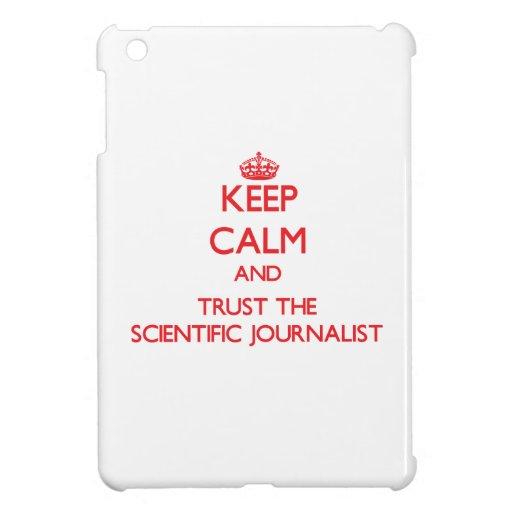Keep Calm and Trust the Scientific Journalist iPad Mini Case