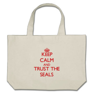 Keep calm and Trust the Seals Canvas Bags