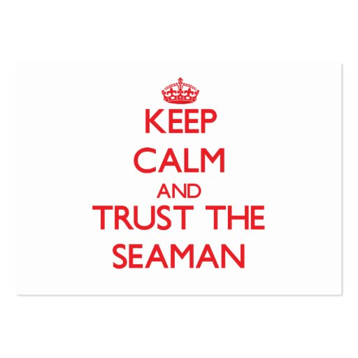 Keep Calm and Trust the Seaman Business Card Template