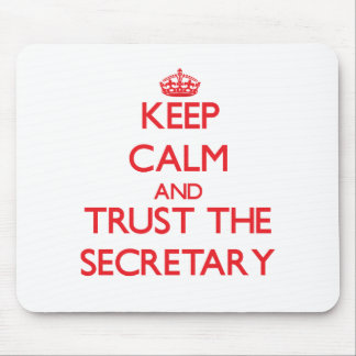 Keep Calm and Trust the Secretary Mouse Mat