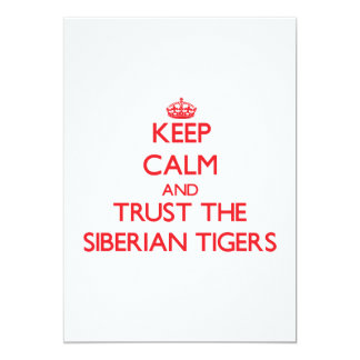 Keep calm and Trust the Siberian Tigers Personalized Invitations