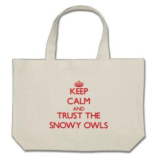 Keep calm and Trust the Snowy Owls Bag