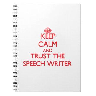 Keep Calm and Trust the Speech Writer Spiral Notebook