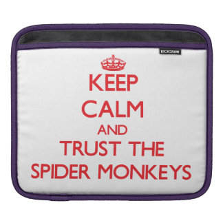 Keep calm and Trust the Spider Monkeys iPad Sleeves