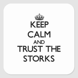Keep calm and Trust the Storks Stickers