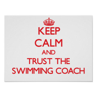 Keep Calm and Trust the Swimming Coach Print