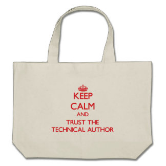 Keep Calm and Trust the Technical Author Tote Bags