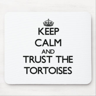 Keep calm and Trust the Tortoises Mouse Mat