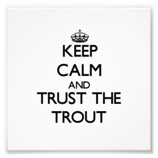 Keep calm and Trust the Trout Photo