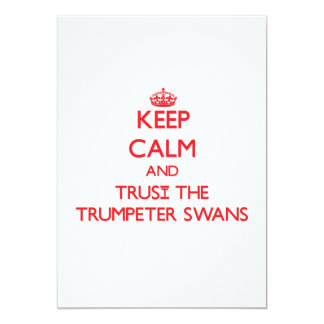 Keep calm and Trust the Trumpeter Swans Personalized Announcements