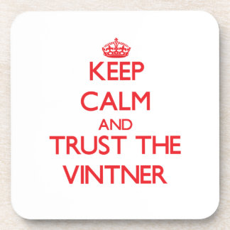 Keep Calm and Trust the Vintner Beverage Coasters