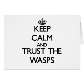 Keep calm and Trust the Wasps Stationery Note Card
