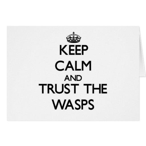 Keep calm and Trust the Wasps Cards