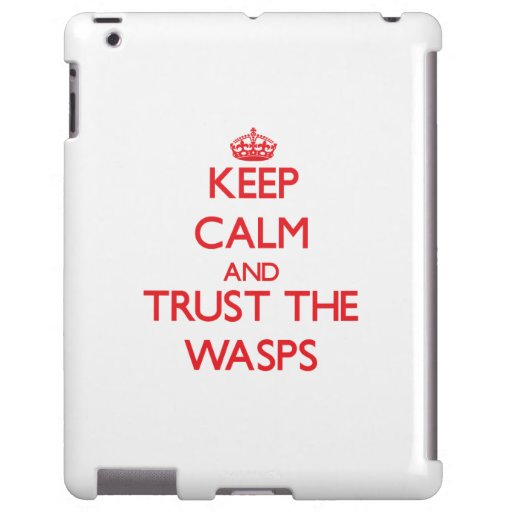 Keep calm and Trust the Wasps