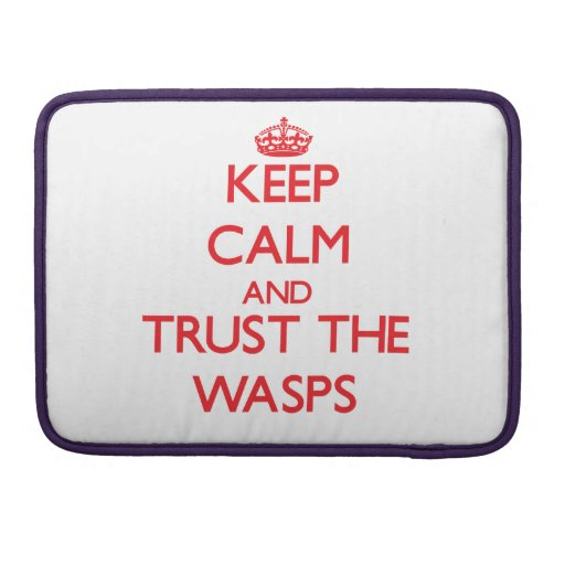 Keep calm and Trust the Wasps MacBook Pro Sleeves