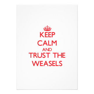 Keep calm and Trust the Weasels Announcements