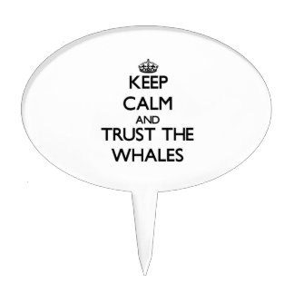 Keep calm and Trust the Whales Cake Toppers
