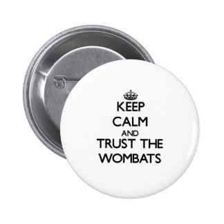Keep calm and Trust the Wombats 6 Cm Round Badge