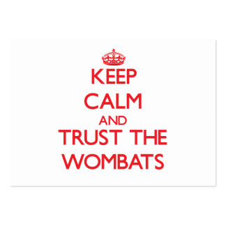 Keep calm and Trust the Wombats Business Cards