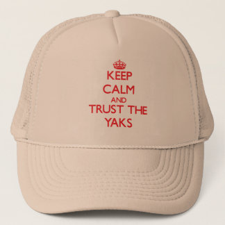 Keep calm and Trust the Yaks Trucker Hat