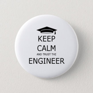 Keep calm and trust to engineer 6 cm round badge